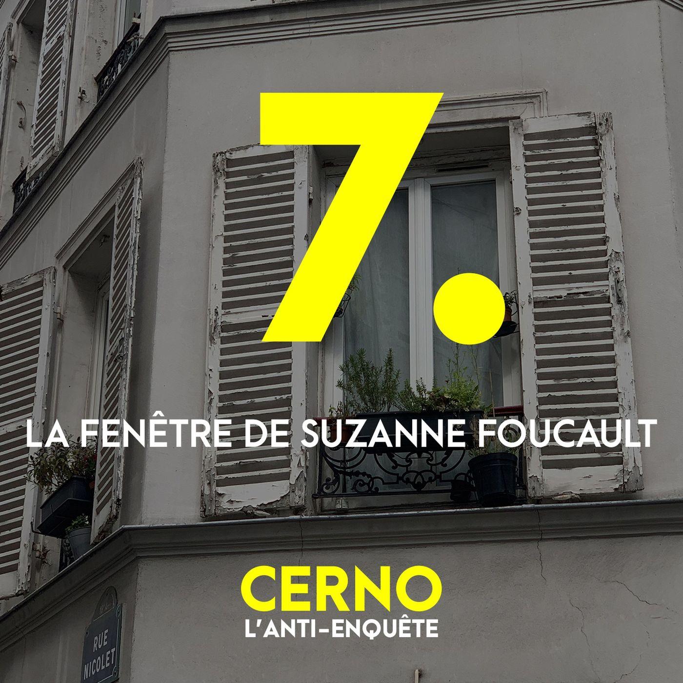 Episode 7 : La fenêtre de Suzanne Foucault