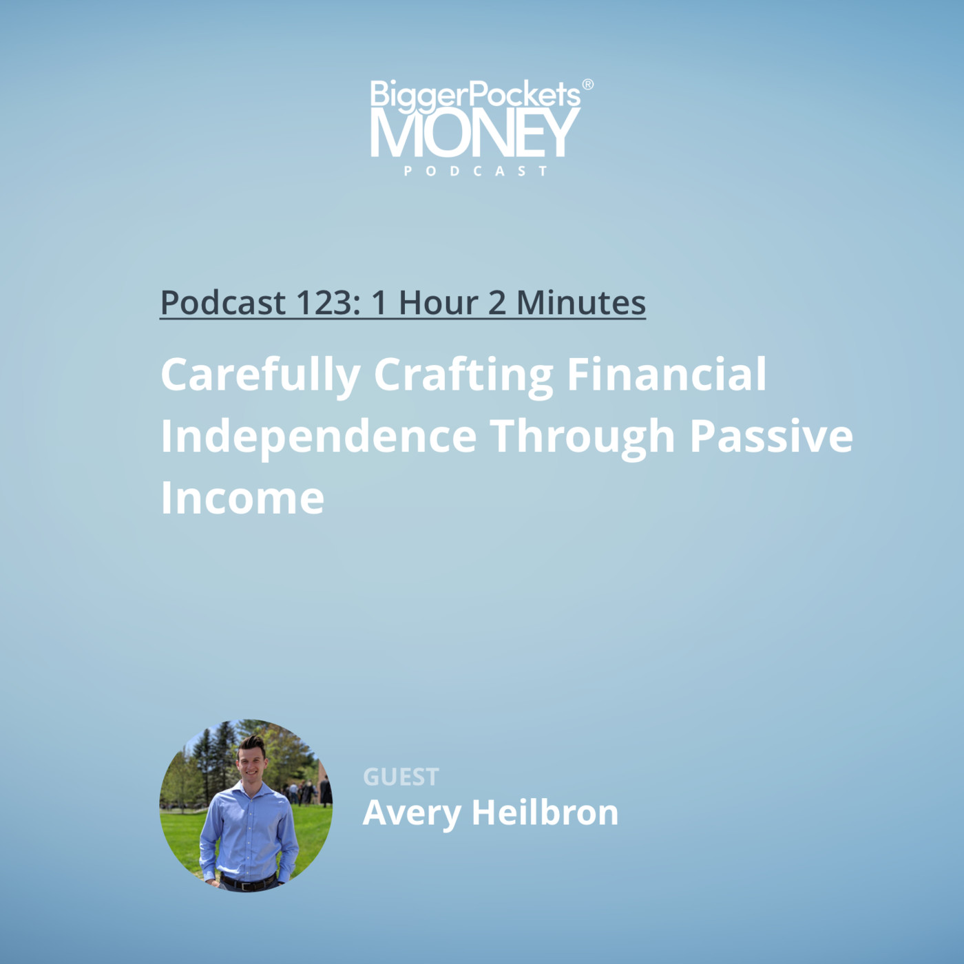 123: Carefully Crafting Financial Independence Through Passive Income with Avery Heilbron