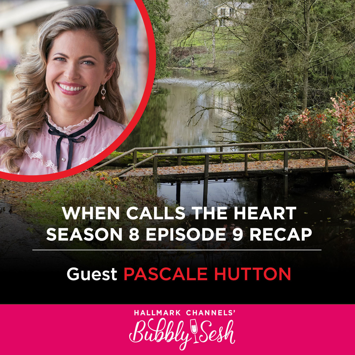 When Calls the Heart Episode 9 Recap with Guest Pascale Hutton