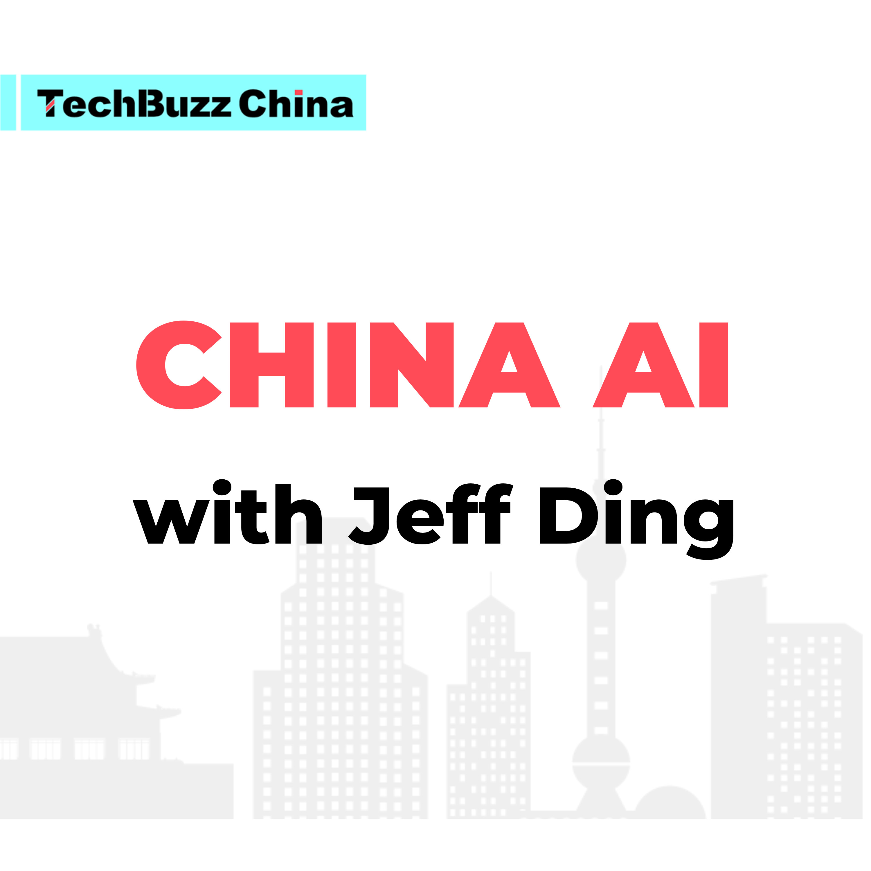 Ep. 69: China AI with Jeff Ding