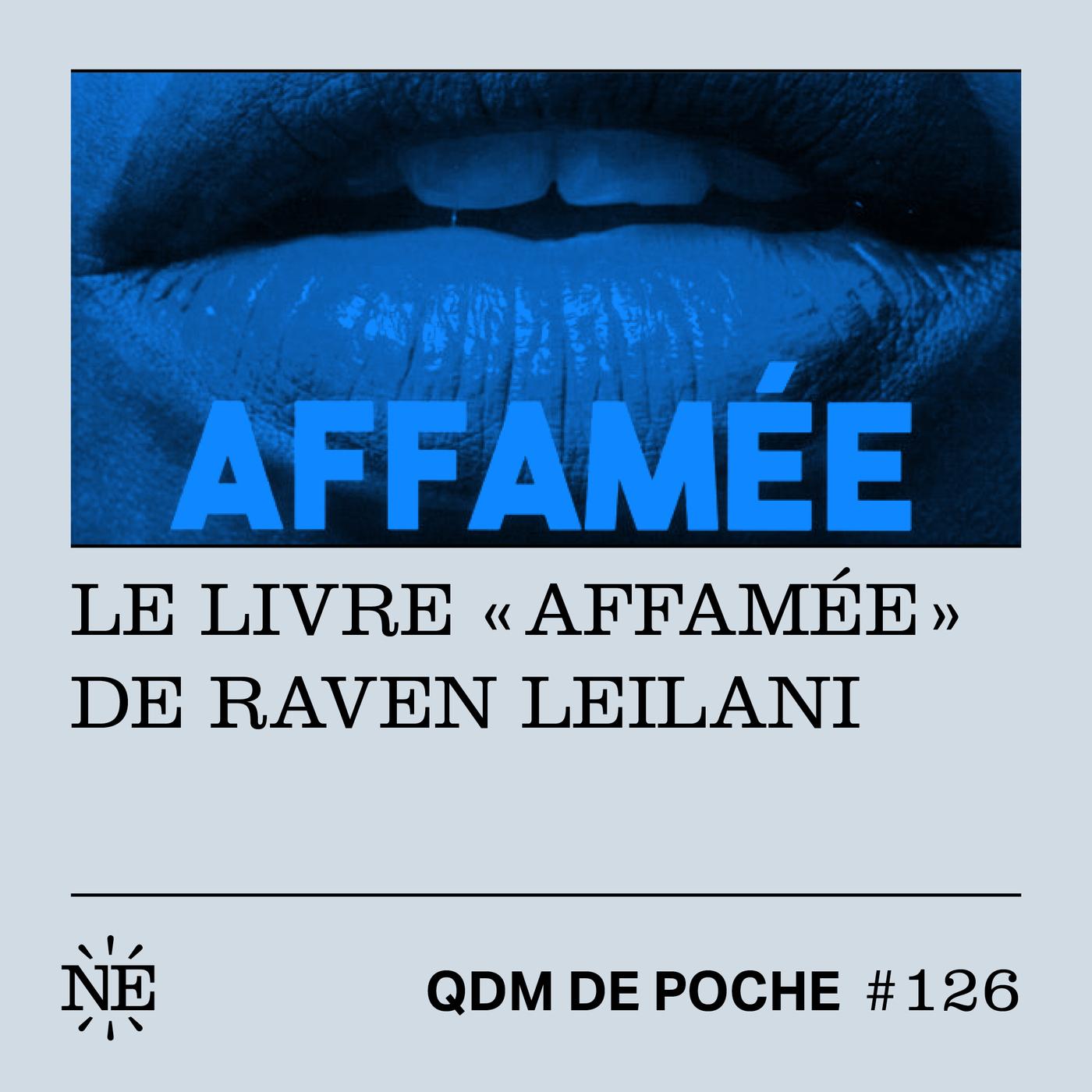"""#126 - QDM de Poche - Le livre """"Affamée"""" de Raven Leilani"""