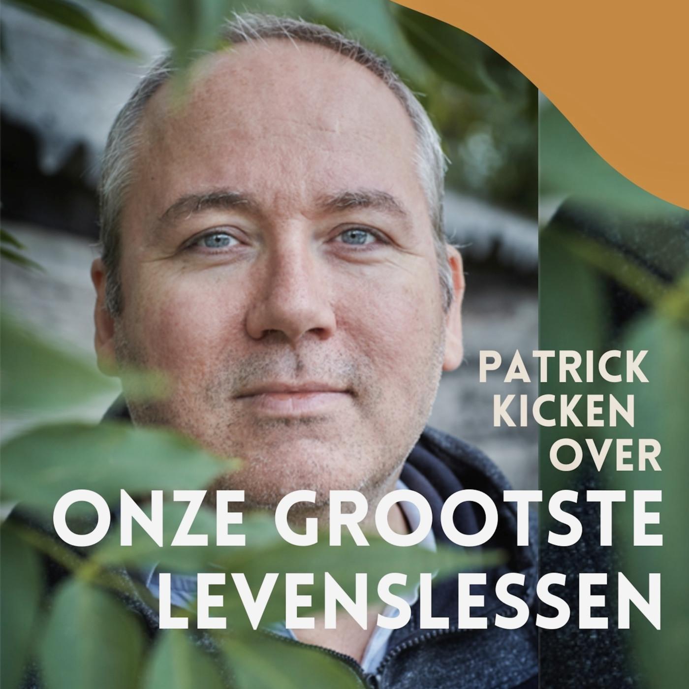 Onze grootste levenslessen & podcasters onder elkaar met Patrick Kicken