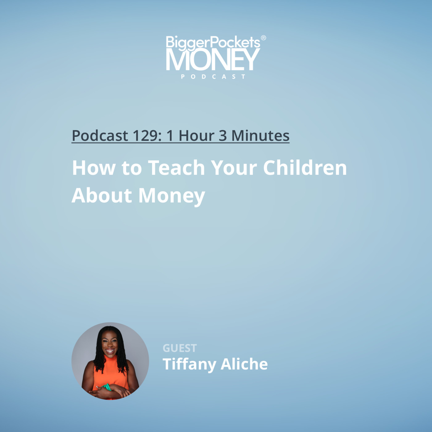 129: How to Teach Your Children About Money with The Budgetnista Tiffany Aliche
