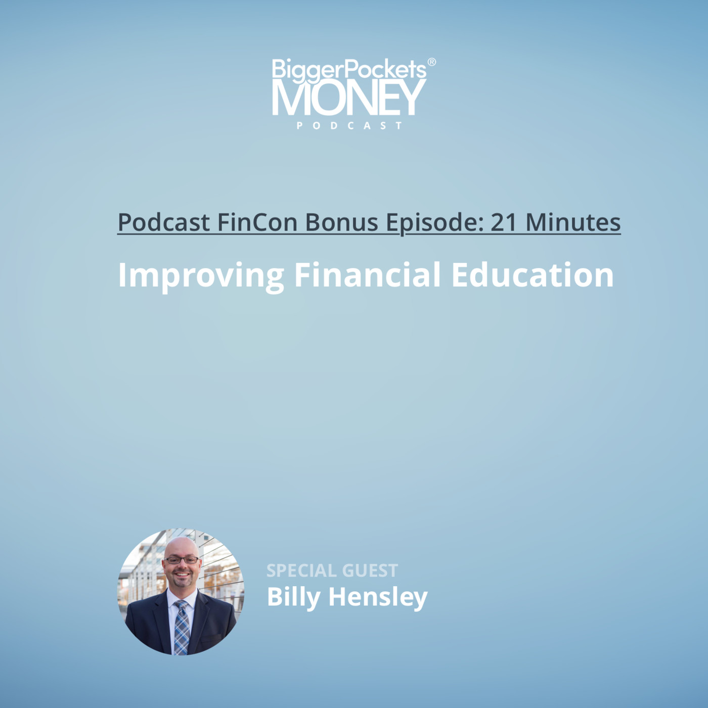 FinCon Bonus Episode: Improving Financial Education with Billy Hensley from NEFE