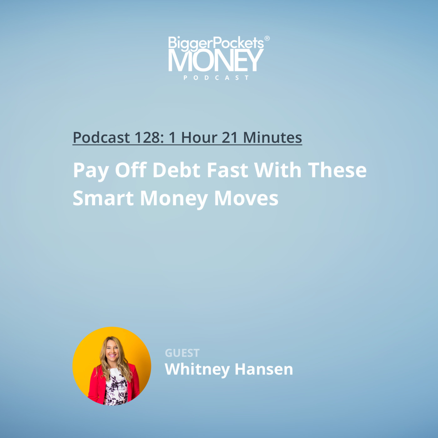 128: Pay Off Debt Fast With These Smart Money Moves From Whitney Hansen