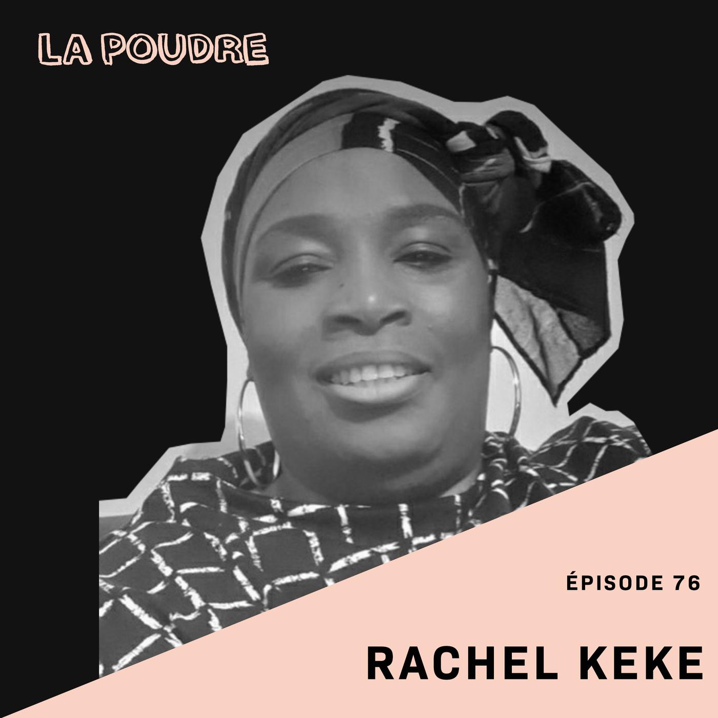 Épisode 76 - Rachel Keke
