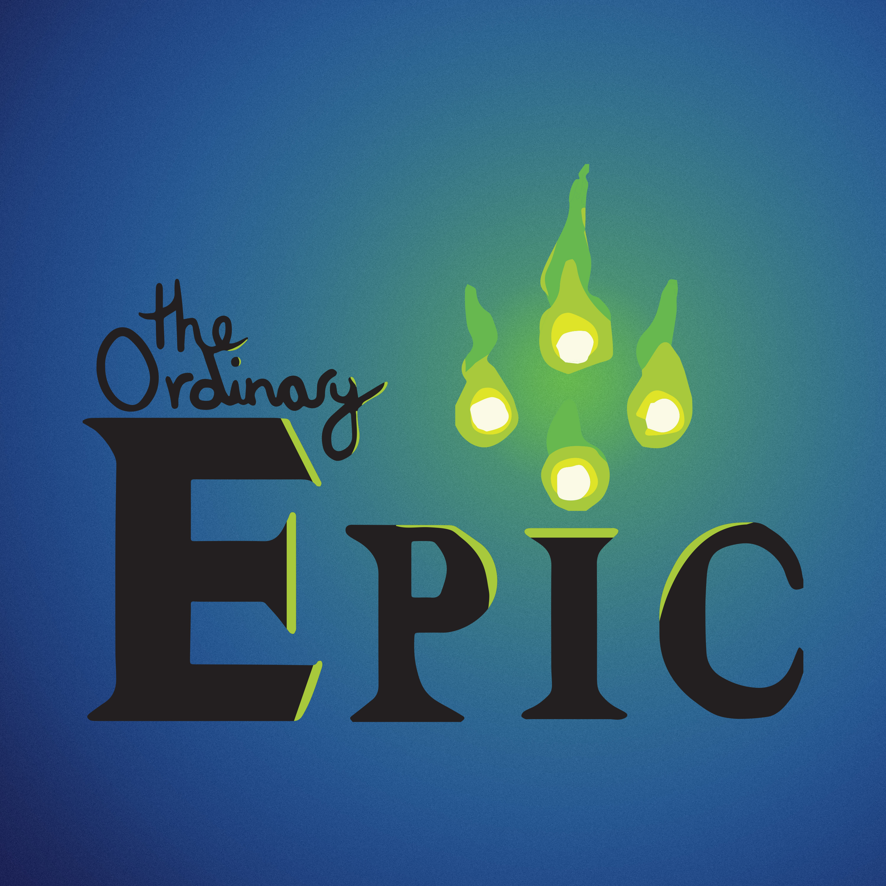 """""""The Ordinary Epic"""" Podcast"""