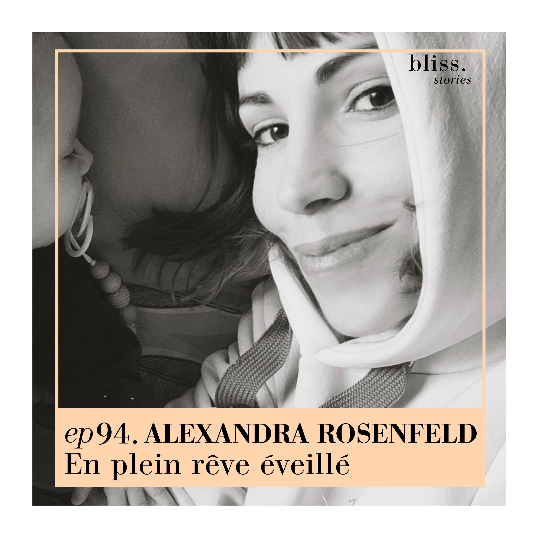 EP94- ALEXANDRA ROSENFELD, EN PLEIN RÊVE ÉVEILLÉ