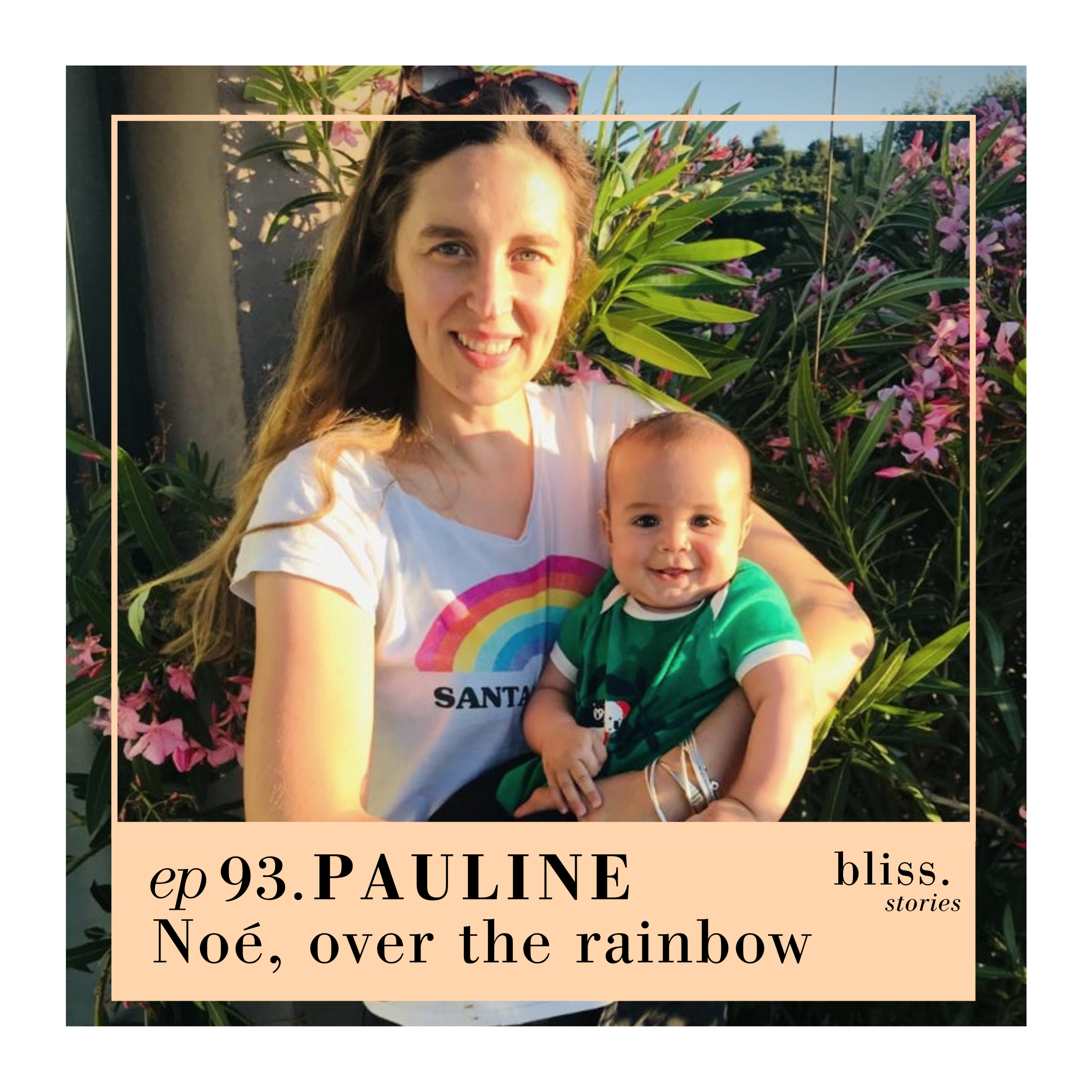 EP93 - PAULINE - NOÉ, OVER THE RAINBOW