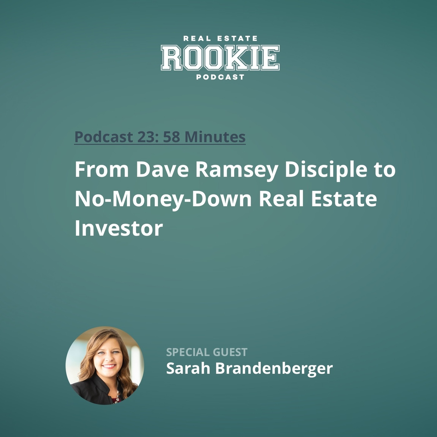 From Dave Ramsey Disciple to No-Money-Down Real Estate Investor with Sarah Brandenberger