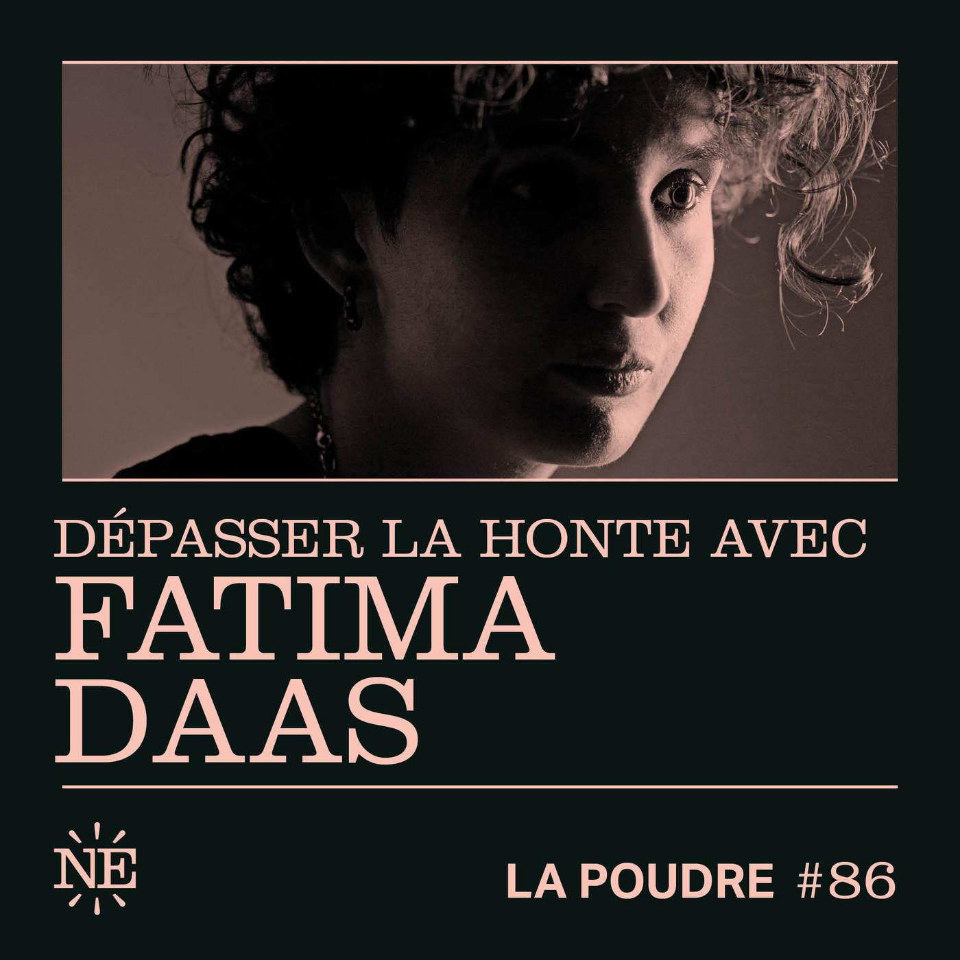 Épisode 86 - Dépasser la honte avec Fatima Daas