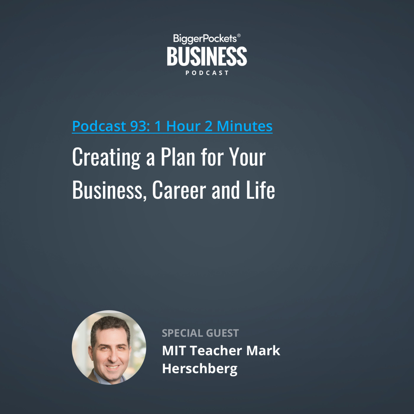93: Creating a Plan for Your Business, Career and Life with MIT Teacher Mark Herschberg