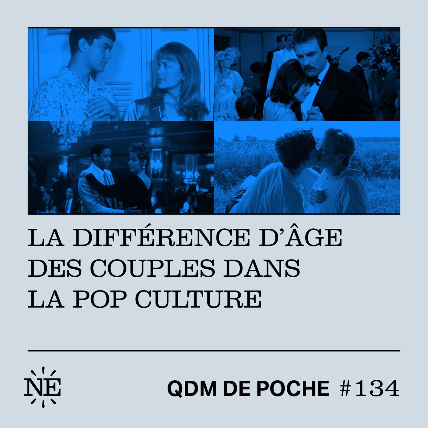 #134 - QDM de Poche - La différence d'âge des couples dans la pop culture