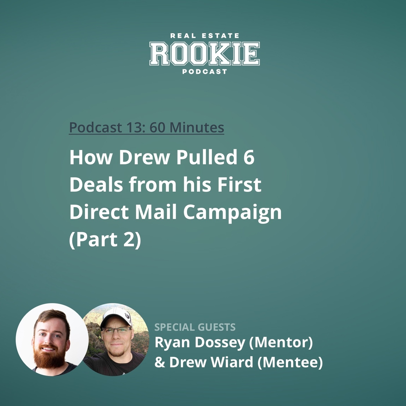 How Drew Pulled 6 Deals From His First Direct Mail Campaign With Ryan Dossey (Mentor) and Drew Wiard (Mentee)—Part 2