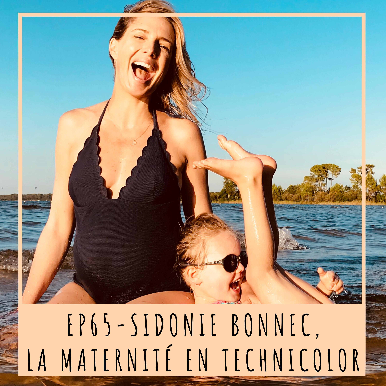 EP65- SIDONIE BONNEC, LA MATERNITÉ EN TECHNICOLOR