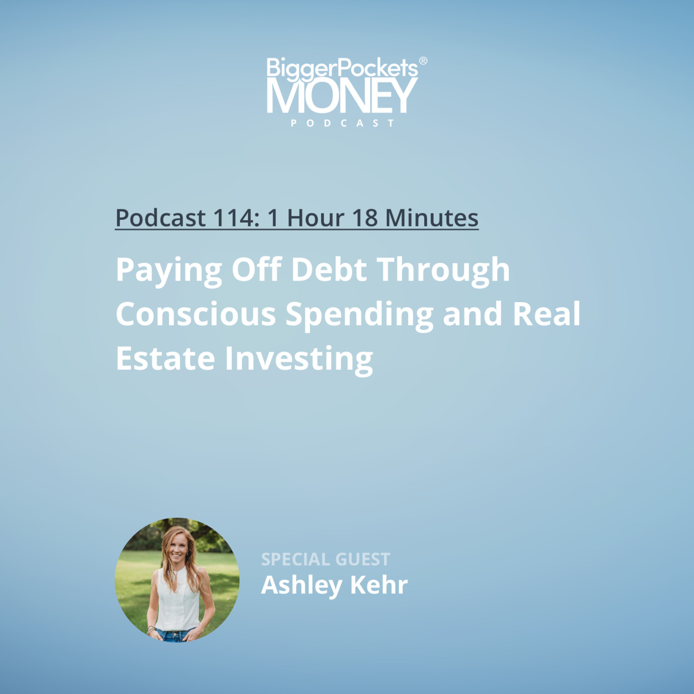 114: Paying Off Debt Through Conscious Spending and Real Estate Investing with Ashley Kehr