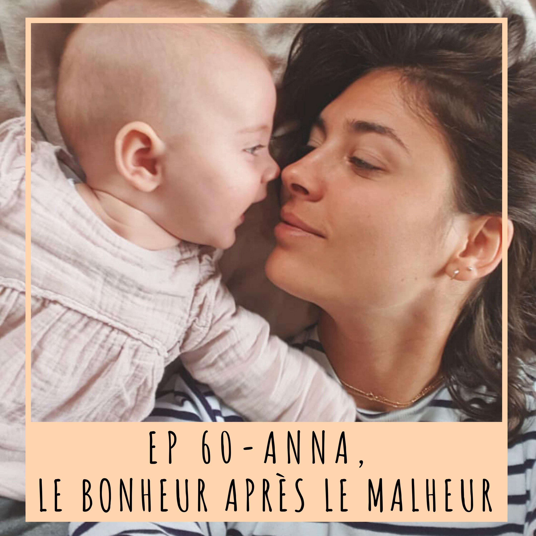EP60- ANNA, LE BONHEUR APRÈS LE MALHEUR