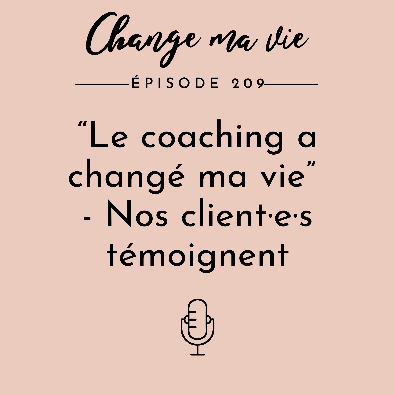 """(209) """"Le coaching a changé ma vie"""" - Nos client·e·s témoignent"""