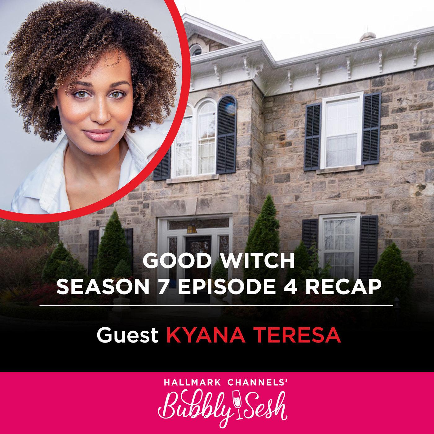 Good Witch Season 7 Episode 4 Recap with Guest Kyana Teresa