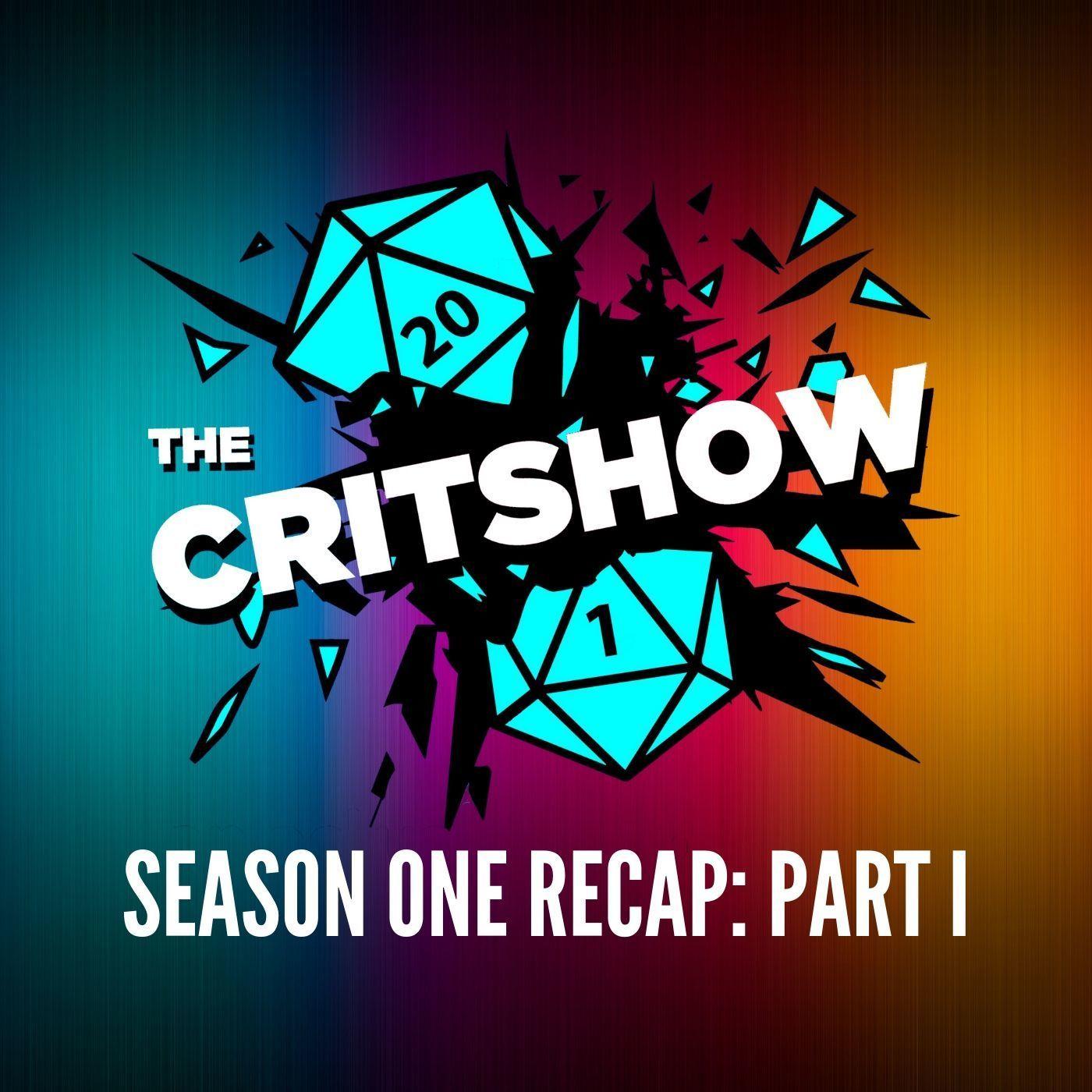 Season 1 Recap, Part 1