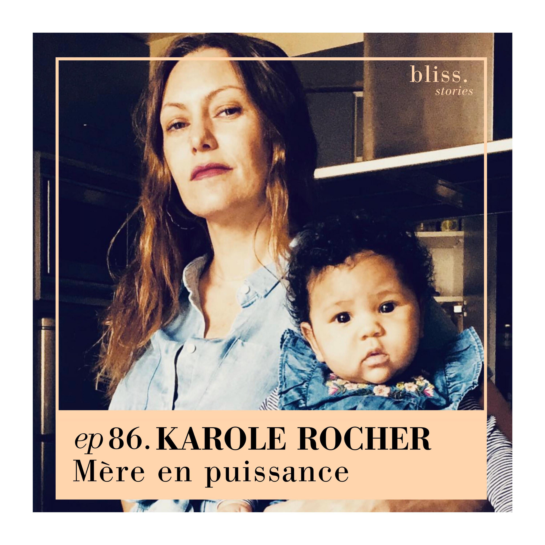 EP86 - KAROLE ROCHER, MÈRE EN PUISSANCE
