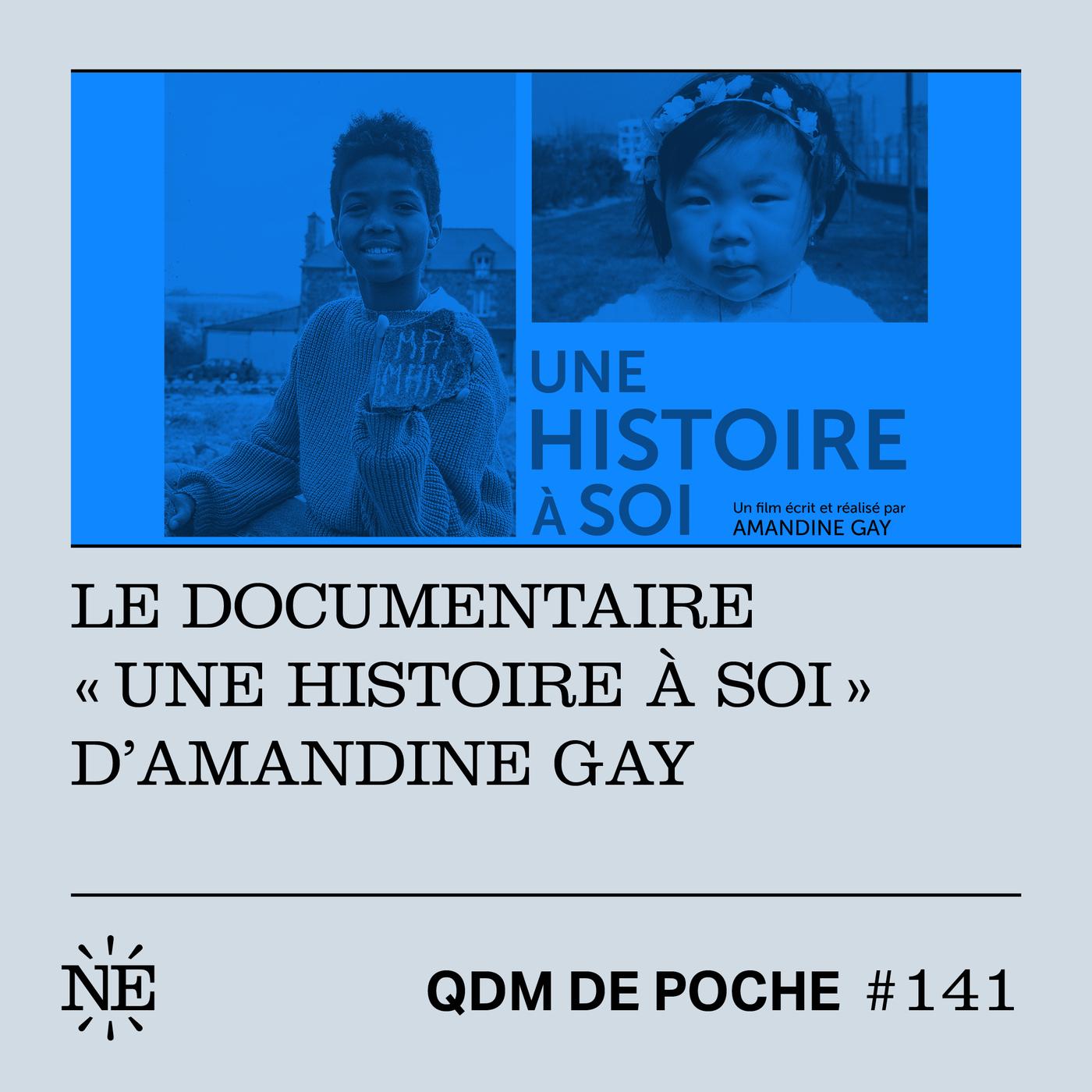 """#141 - QDM de Poche - Le documentaire """"Une histoire à soi"""" d'Amandine Gay"""