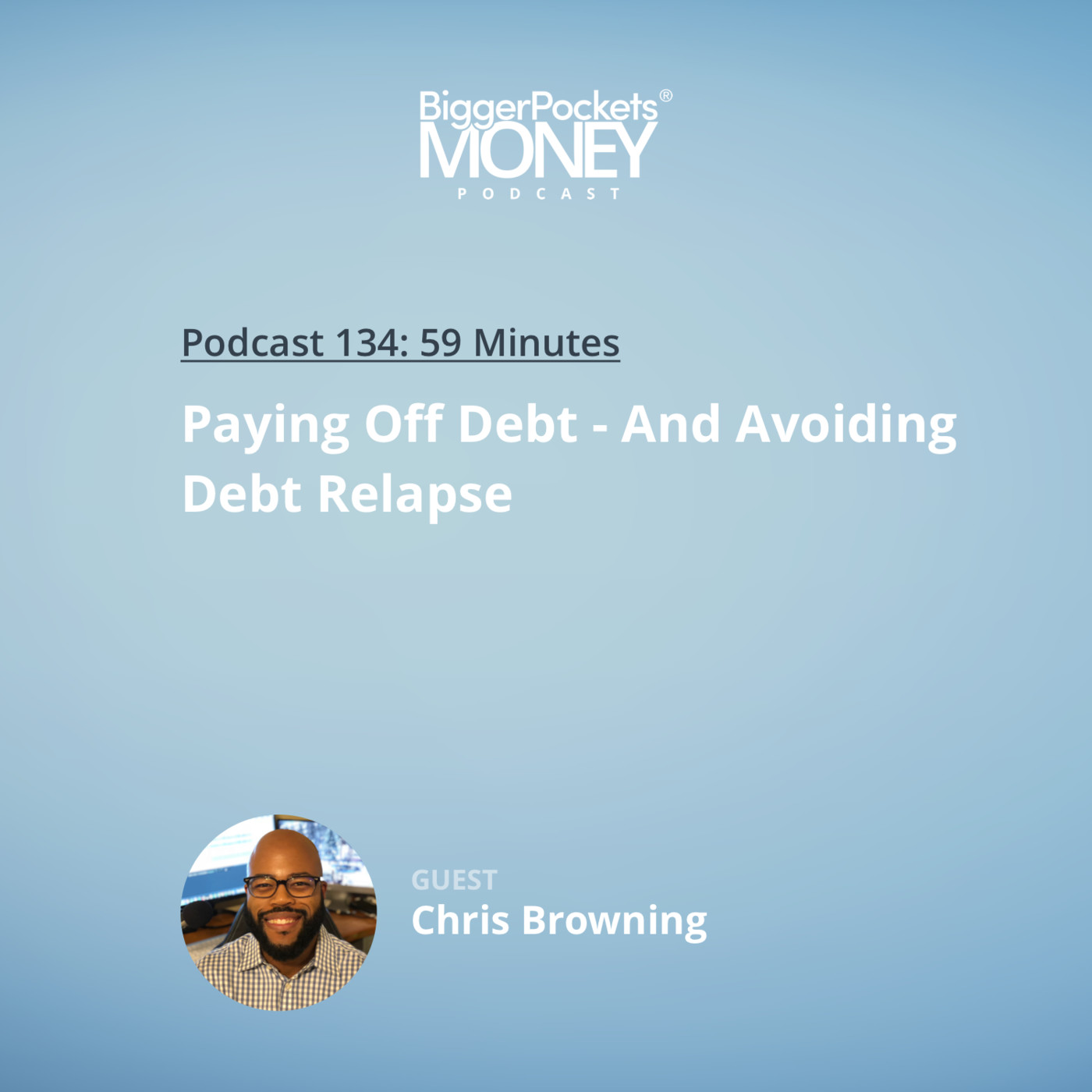 134: Paying Off Debt - And Avoiding Debt Relapse with Chris Browning from Popcorn Finance