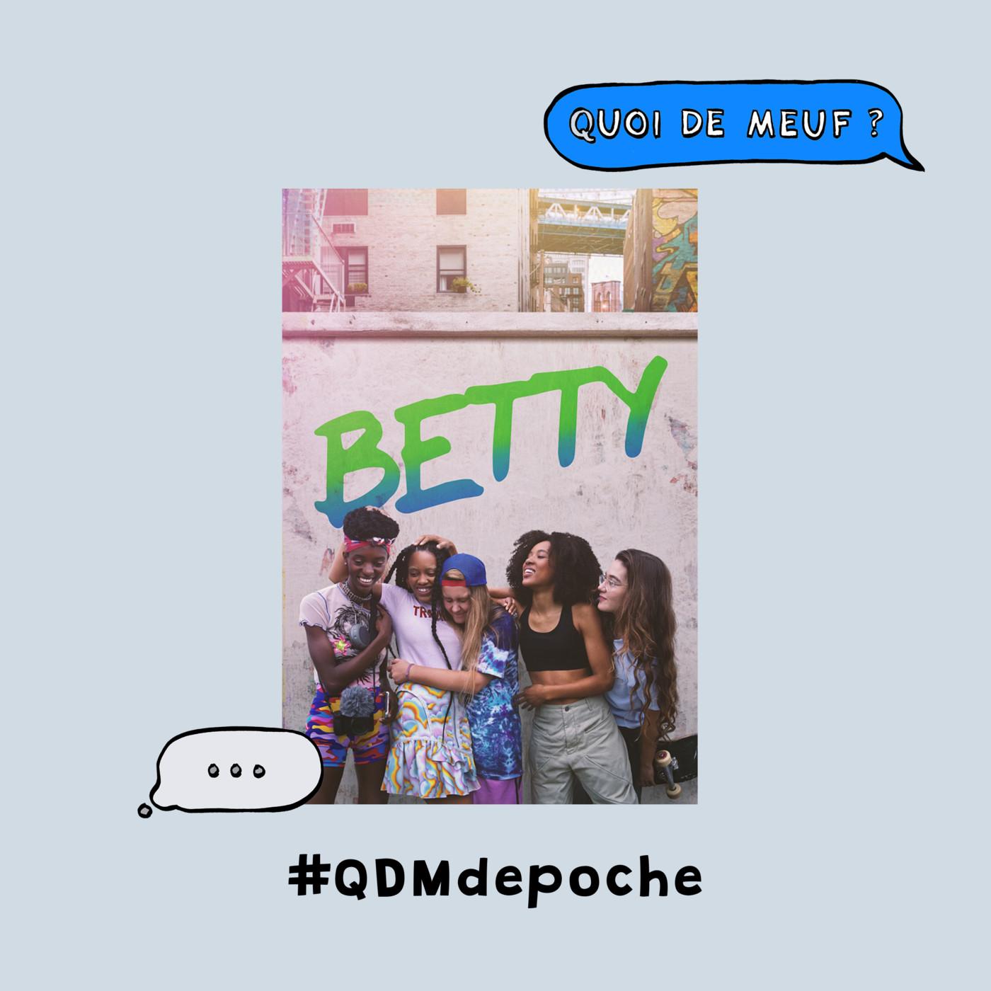 """#90 - QDM de Poche - La série """"Betty"""" de Crystal Moselle"""