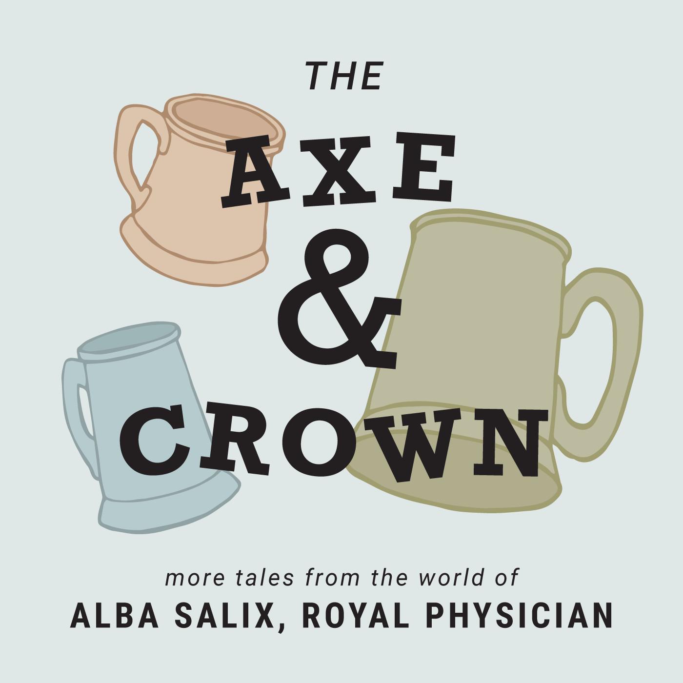 The Axe & Crown Bonus Episode: Drubbin Drops In