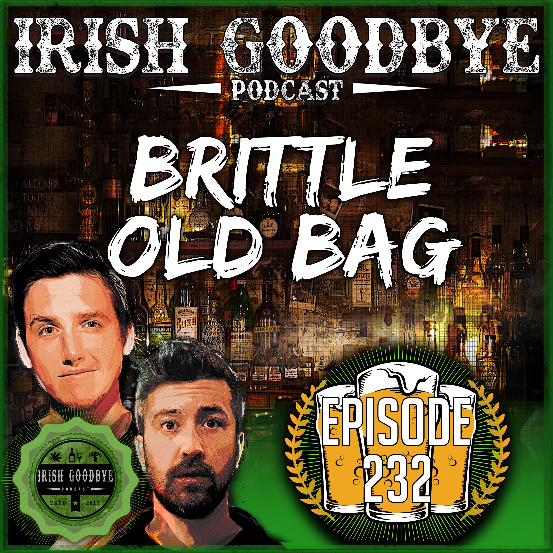 Episode #232 - Brittle Old Bag