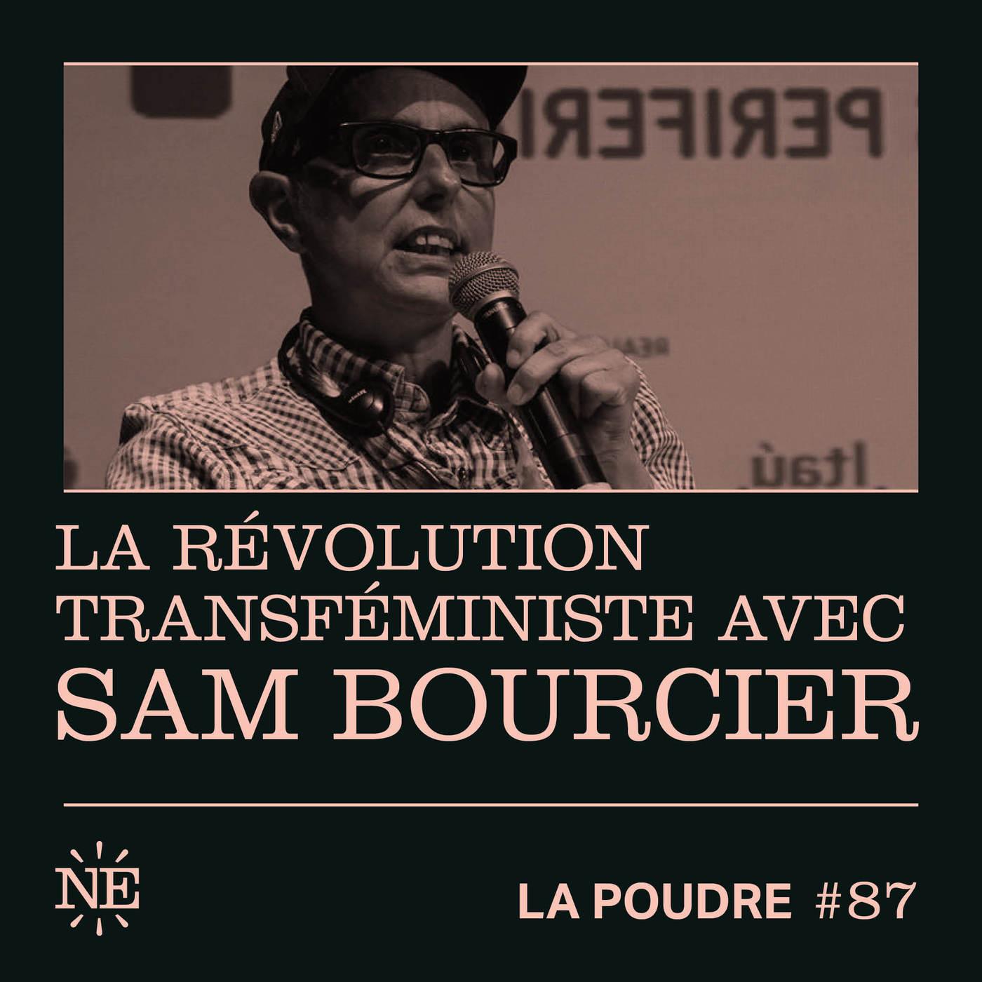 Épisode 87 - La révolution transféministe avec Sam Bourcier