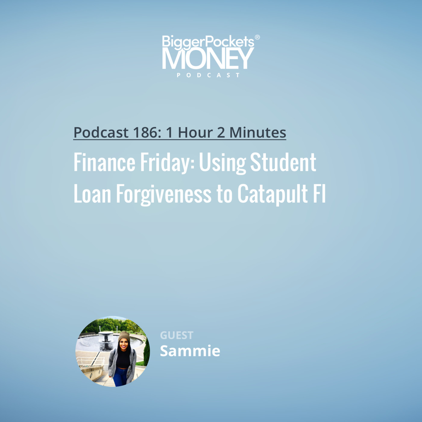 186: Finance Friday: Using Student Loan Forgiveness to Catapult FI w/ Sammie