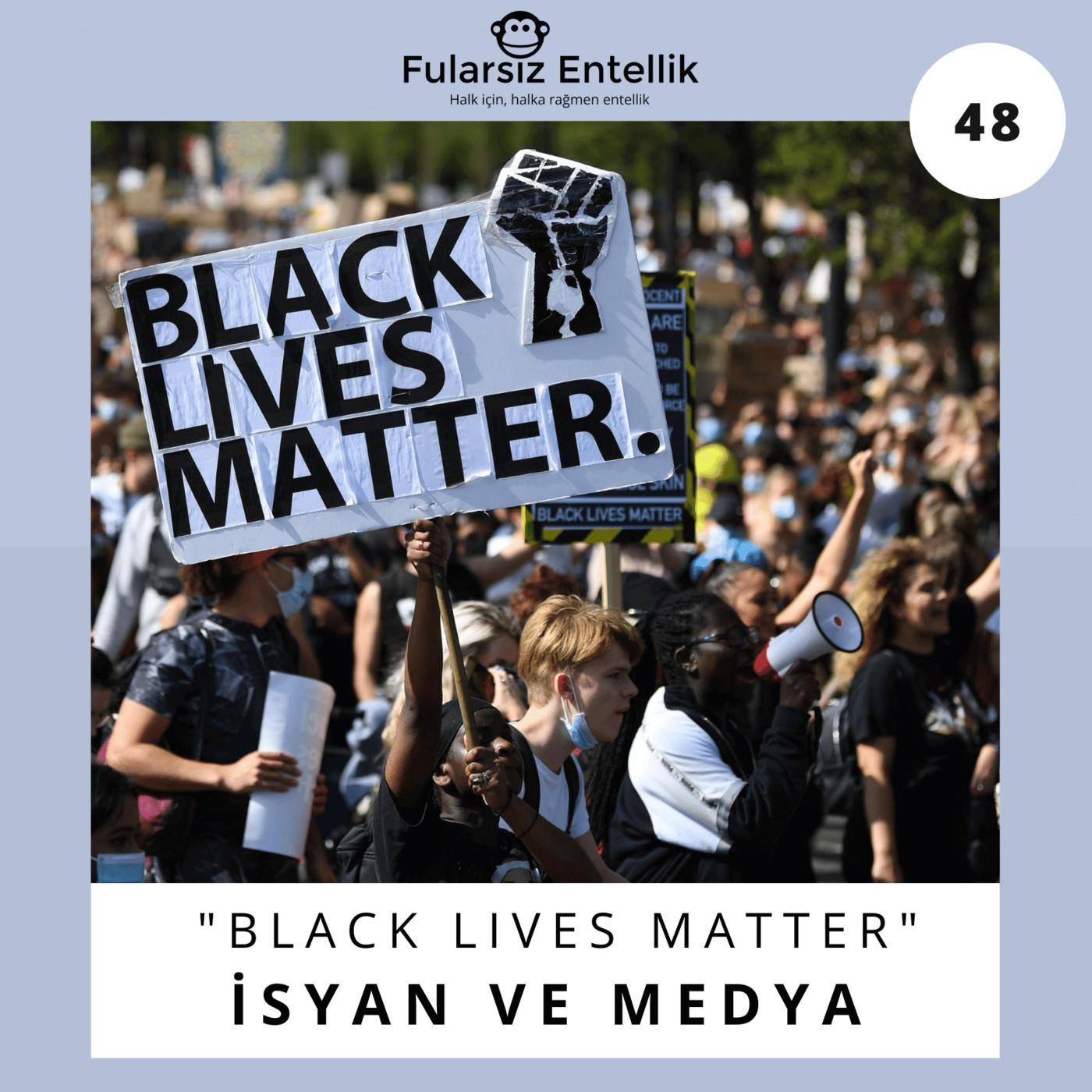 """""""Black Lives Matter"""": Medya, İsyan ve Ev Sahibi Olmanın Irkçılığa Etkisi"""
