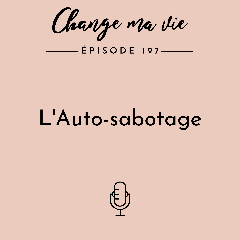 (197) L'Auto-sabotage