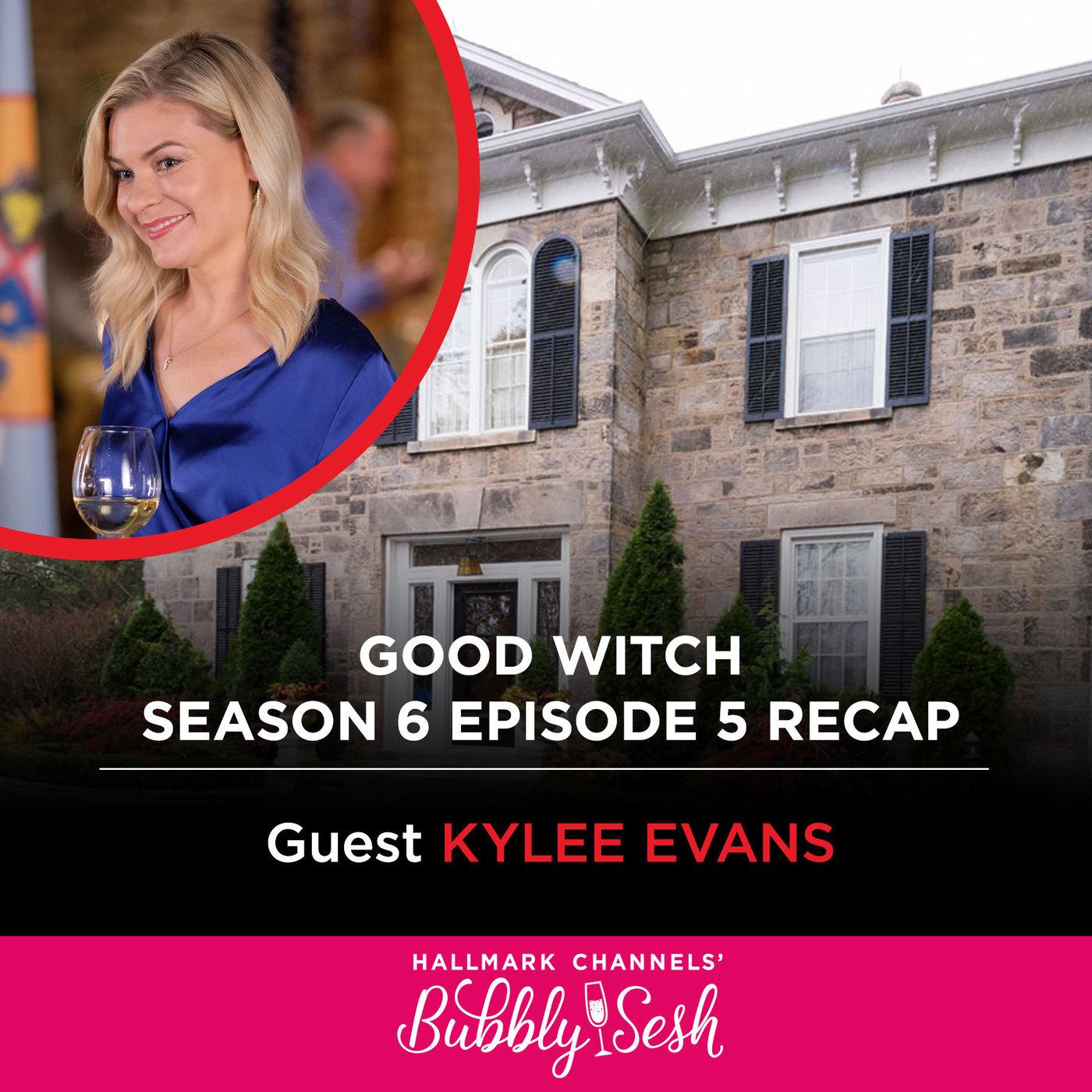 Good Witch Season 6 Episode 5 Recap with Guest Kylee Evans