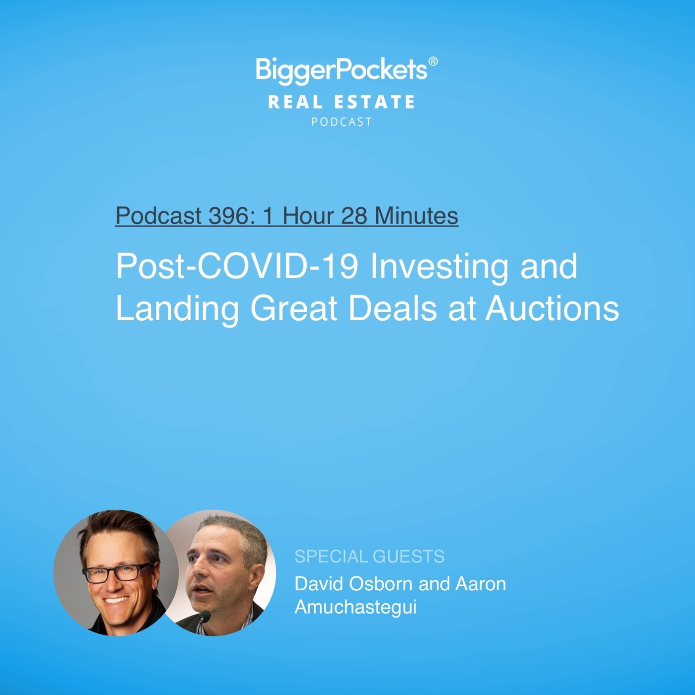 396: Post-COVID-19 Investing and Landing Great Deals at Auctions with David Osborn and Aaron Amuchastegui