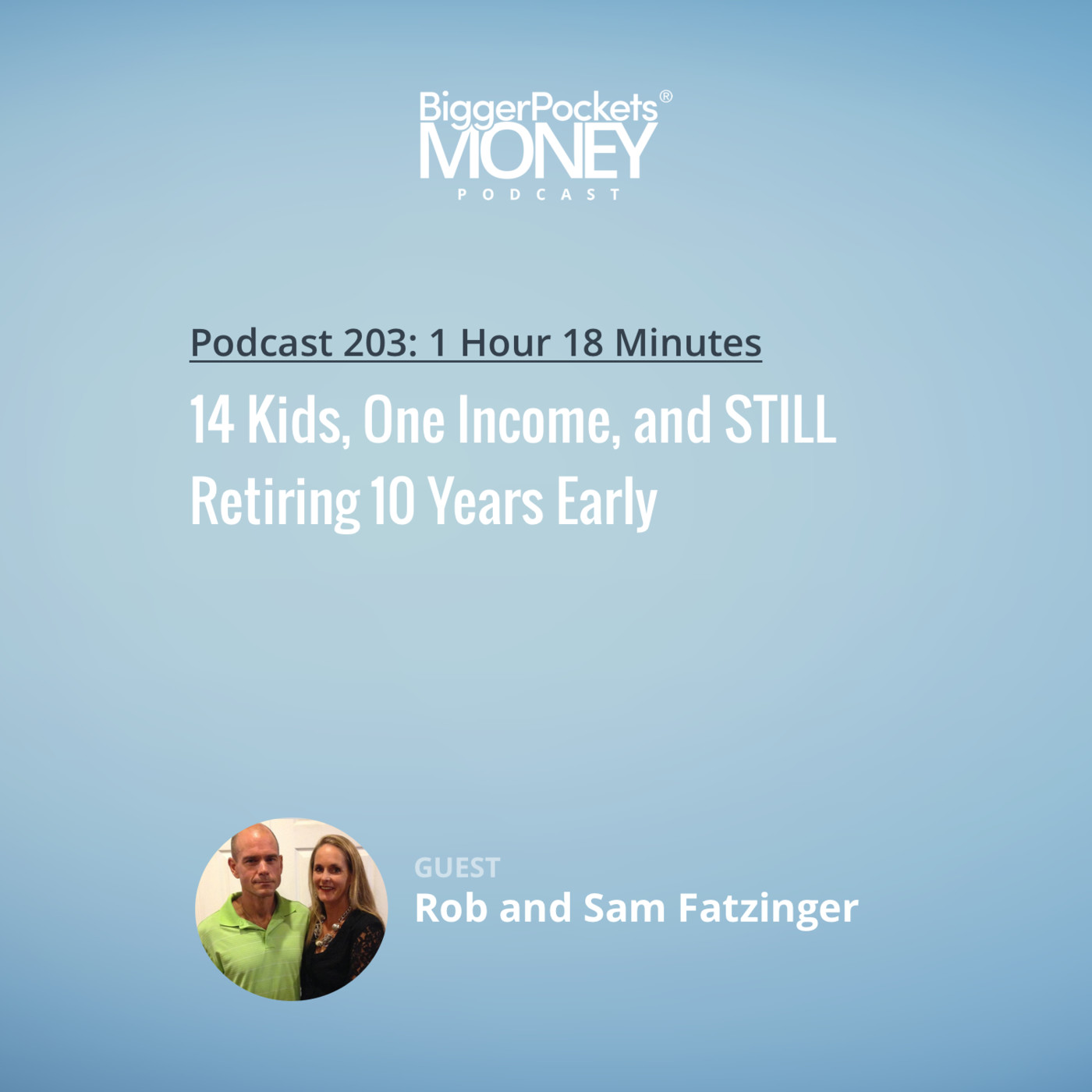 203: 14 Kids, One Income, and STILL Retiring 10 Years Early