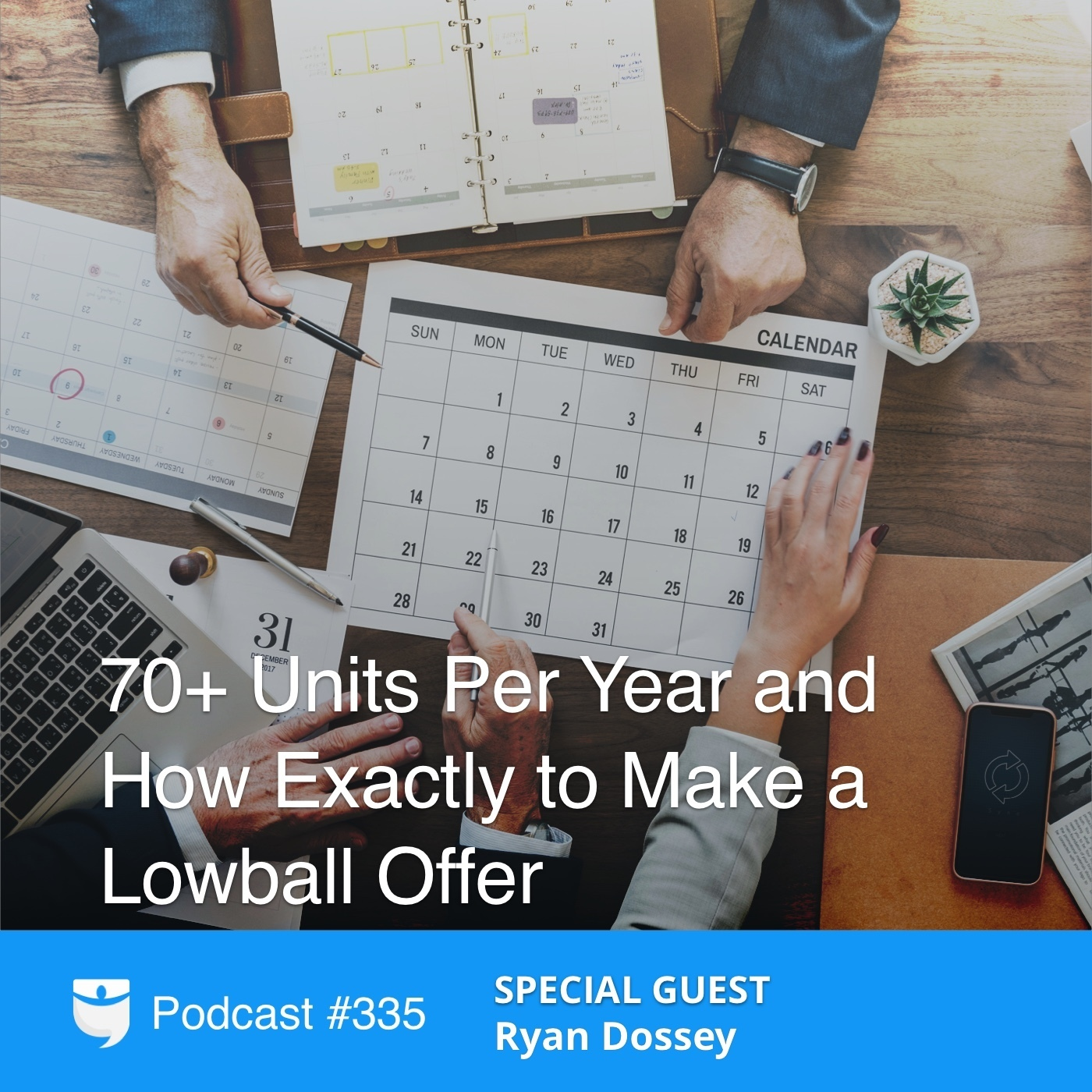 #335: 70+ Units Per Year and How Exactly to Make a Lowball Offer with Ryan Dossey
