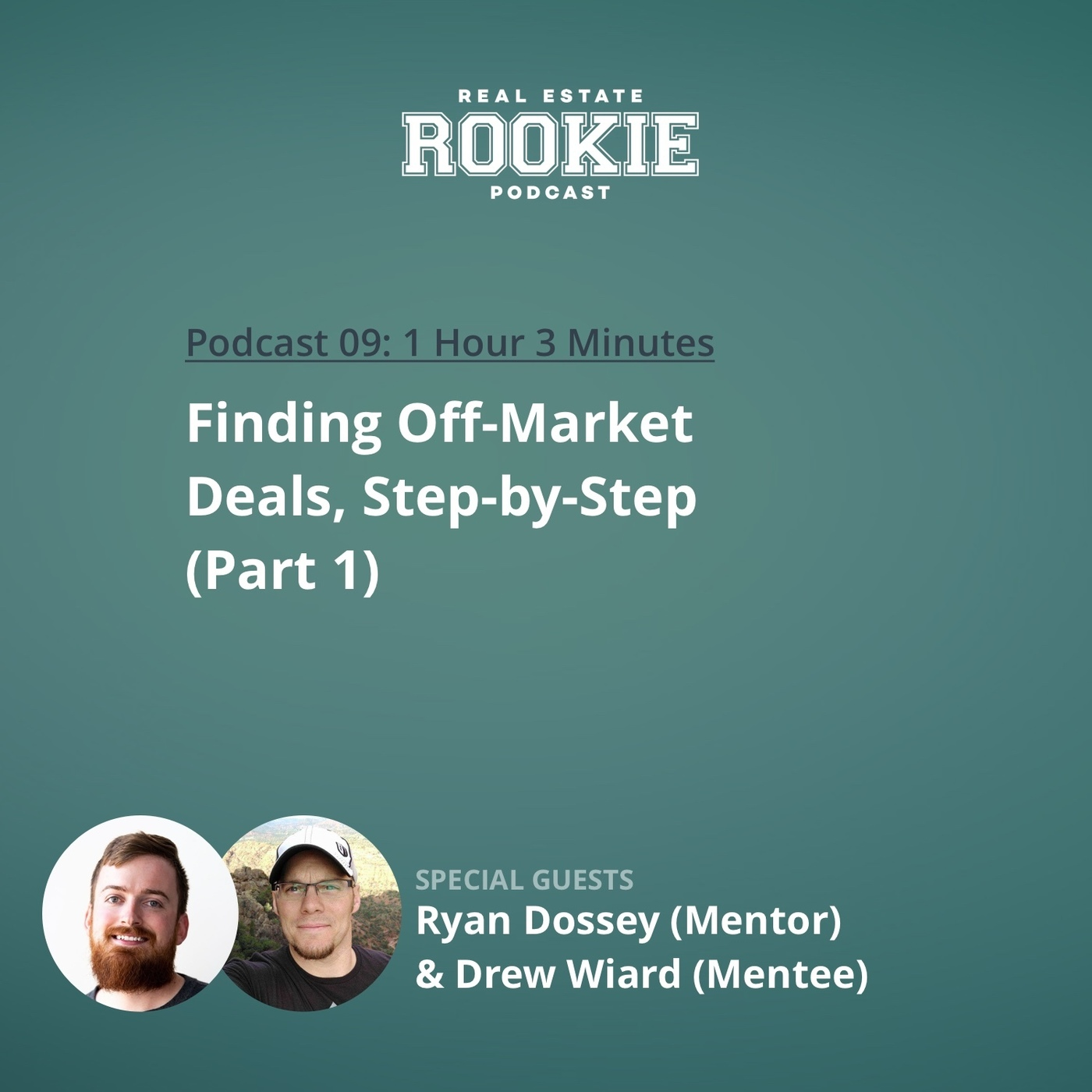 Finding Off-Market Deals, Step-by-Step with Ryan Dossey (Mentor) and Drew Wiard (Mentee): Part 1