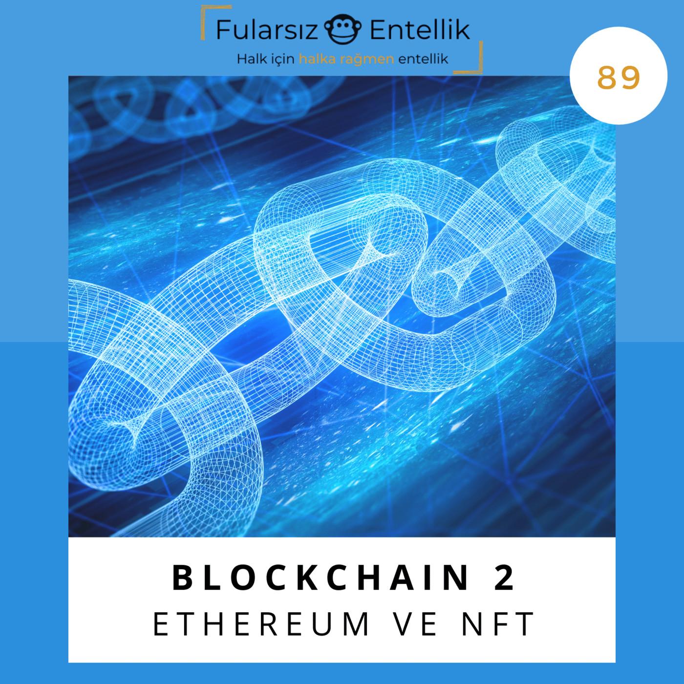 Blockchain 2: Ethereum ve NFT Nasıl Çalışır