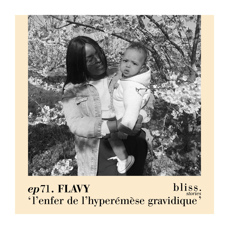 EP71 - FLAVY, L'ENFER DE L'HYPERÉMÈSE GRAVIDIQUE