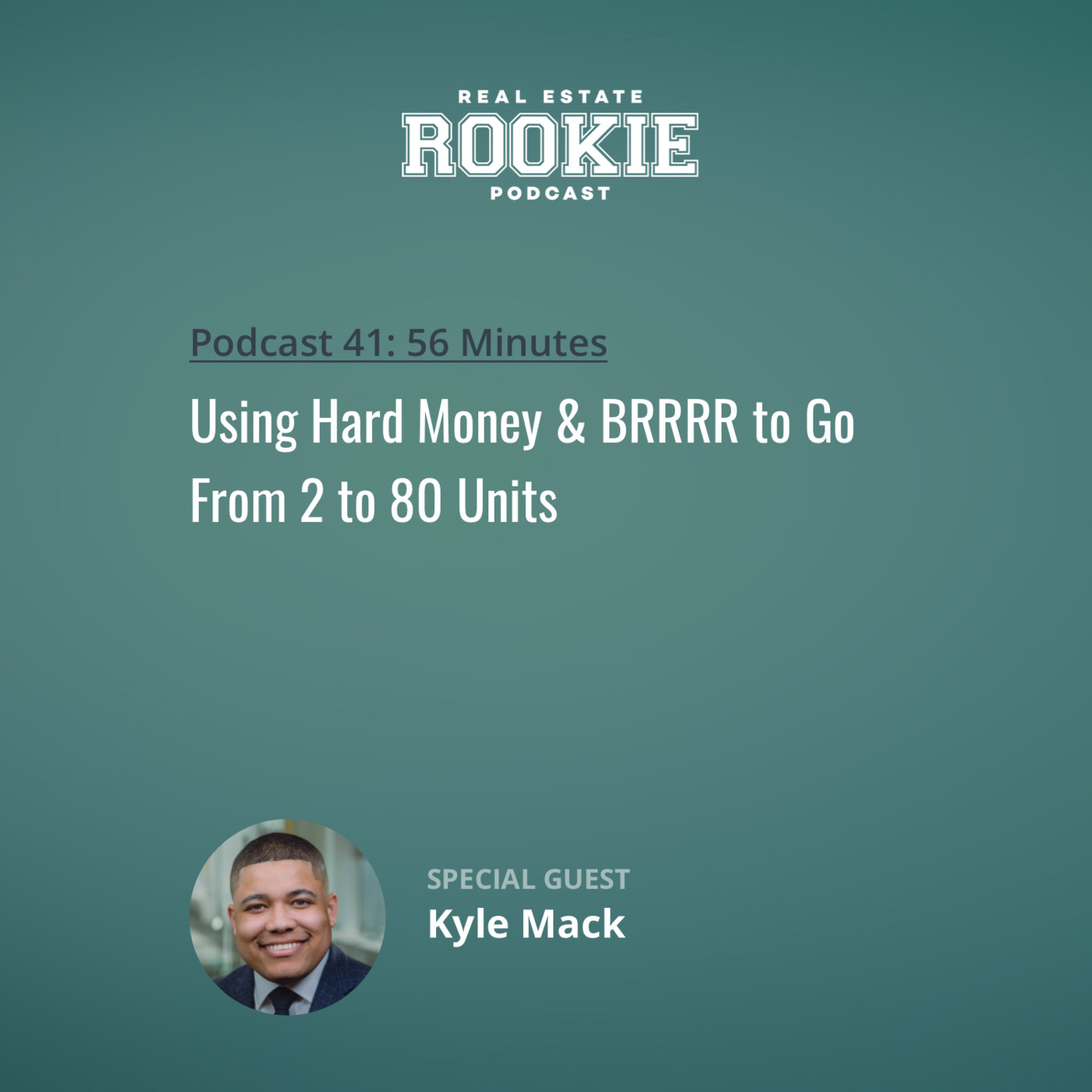 Using Hard Money & BRRRR to Go From 2 to 80 Units with Kyle Mack