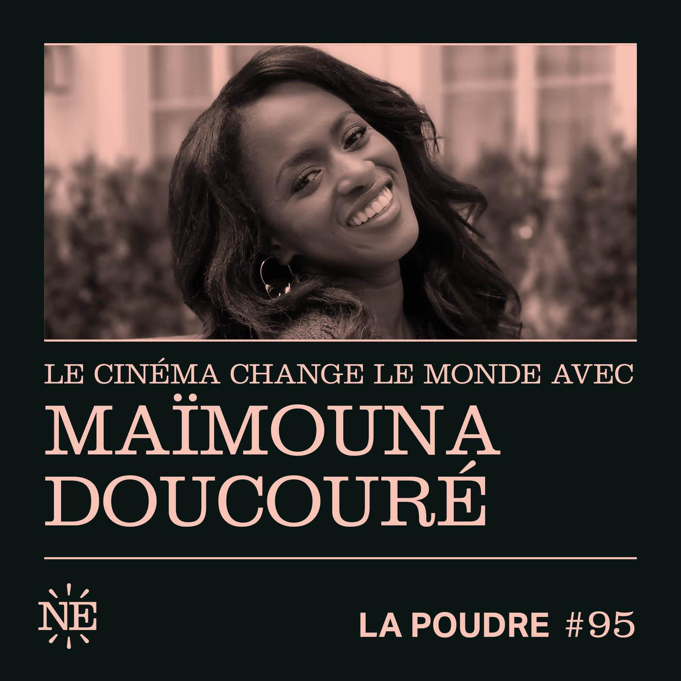 Épisode 95 - Le cinéma change le monde avec Maïmouna Doucouré