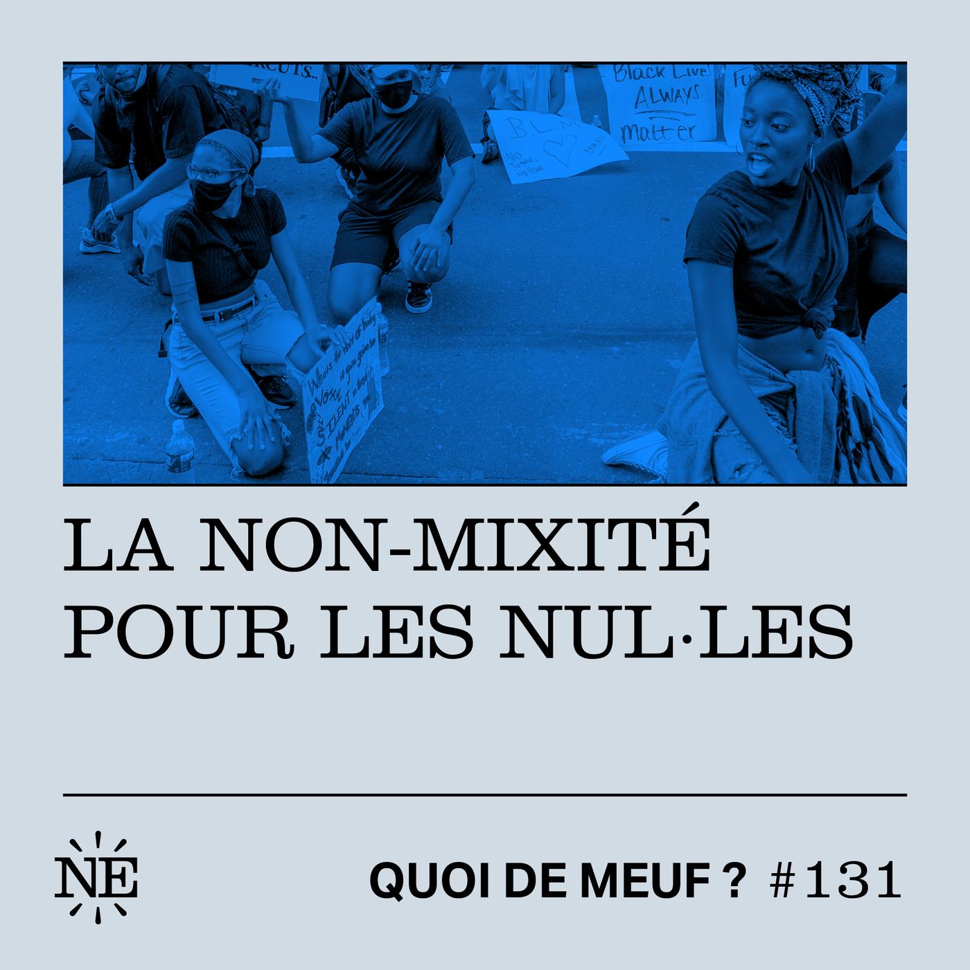 #131 - La non-mixité pour les nul.les