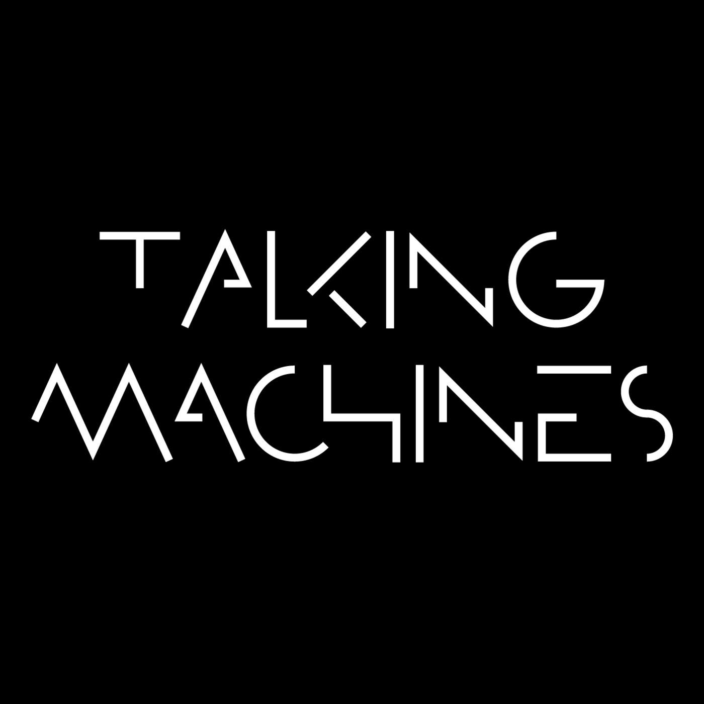 Talking Machines | Podbay