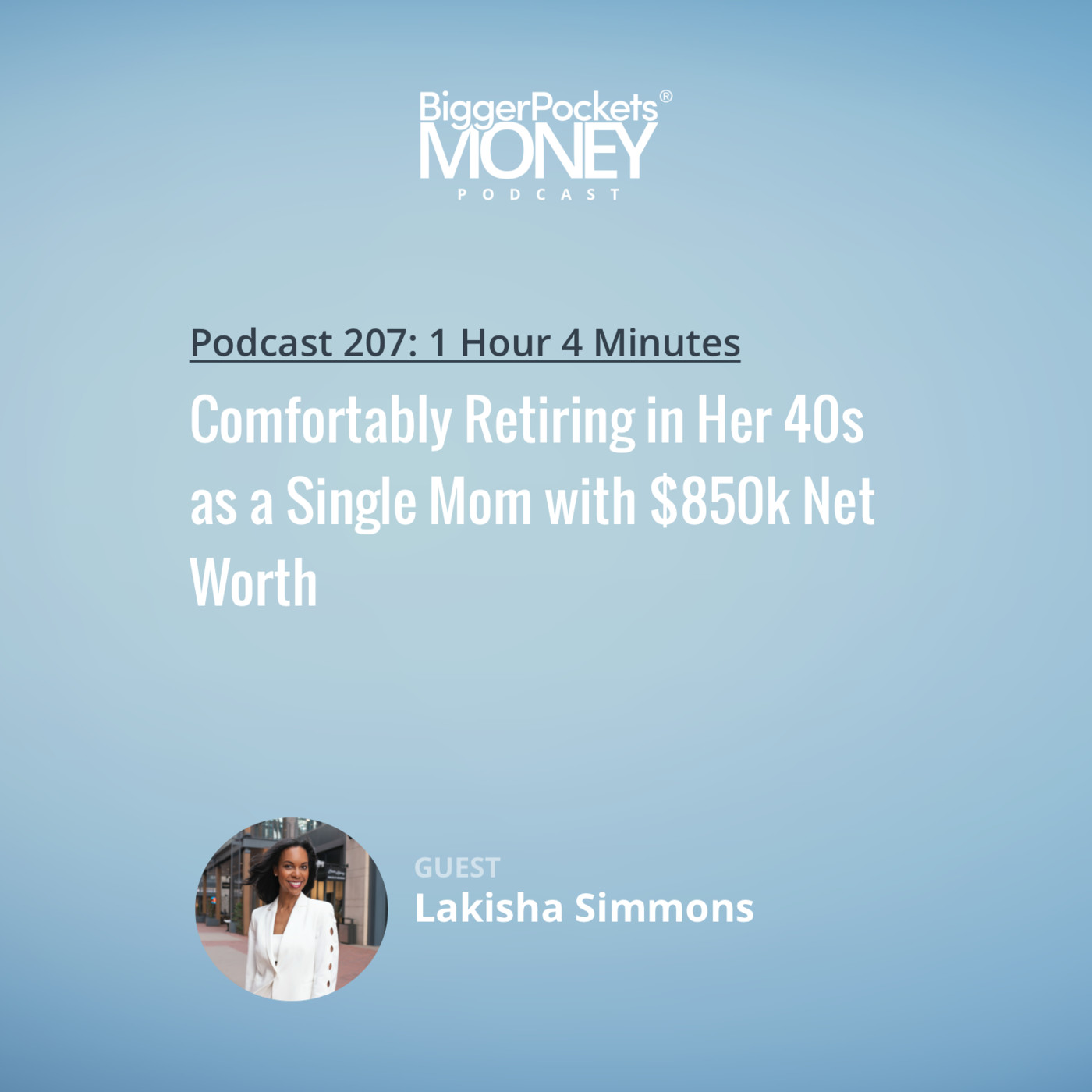 207: Comfortably Retiring in Her 40s as a Single Mom with $850k Net Worth