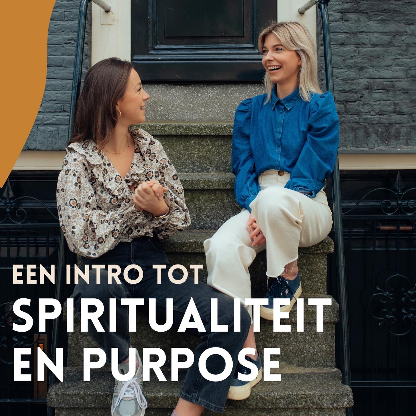 Een introductie tot spiritualiteit & hoe je jouw purpose vindt