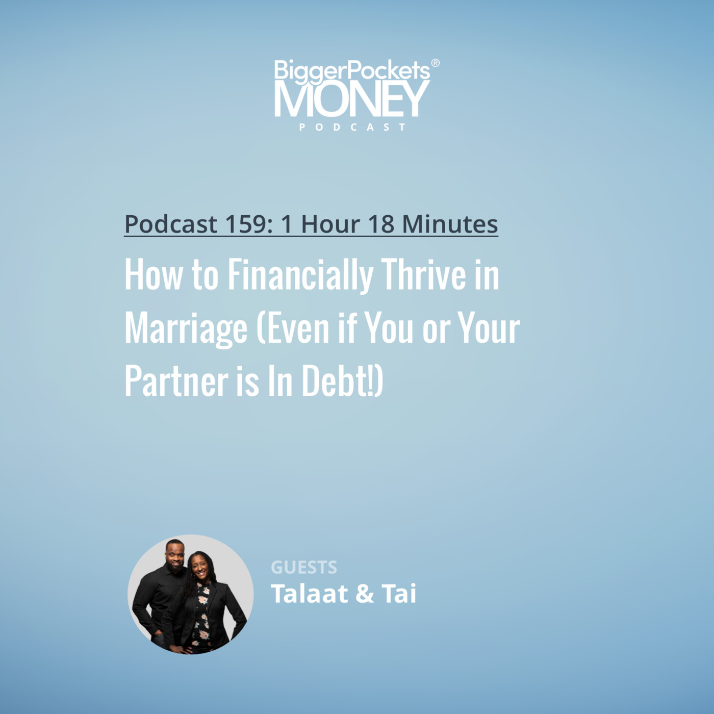159: How to Financially Thrive in Marriage (Even if You or Your Partner is In Debt!) with Talaat and Tai from His and Her Money