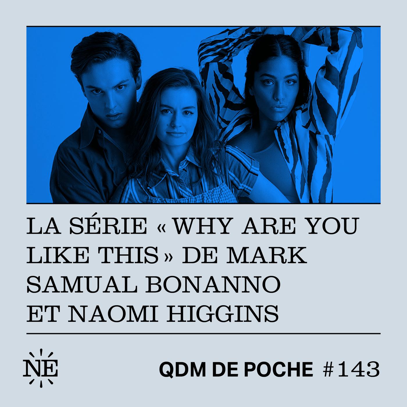 "#143 - QDM de Poche - La série ""Why are you like this"" de Mark Samual Bonanno et Naomi Higgins"