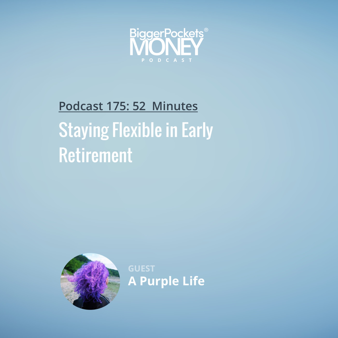 175: Staying Flexible in Early Retirement with A Purple Life